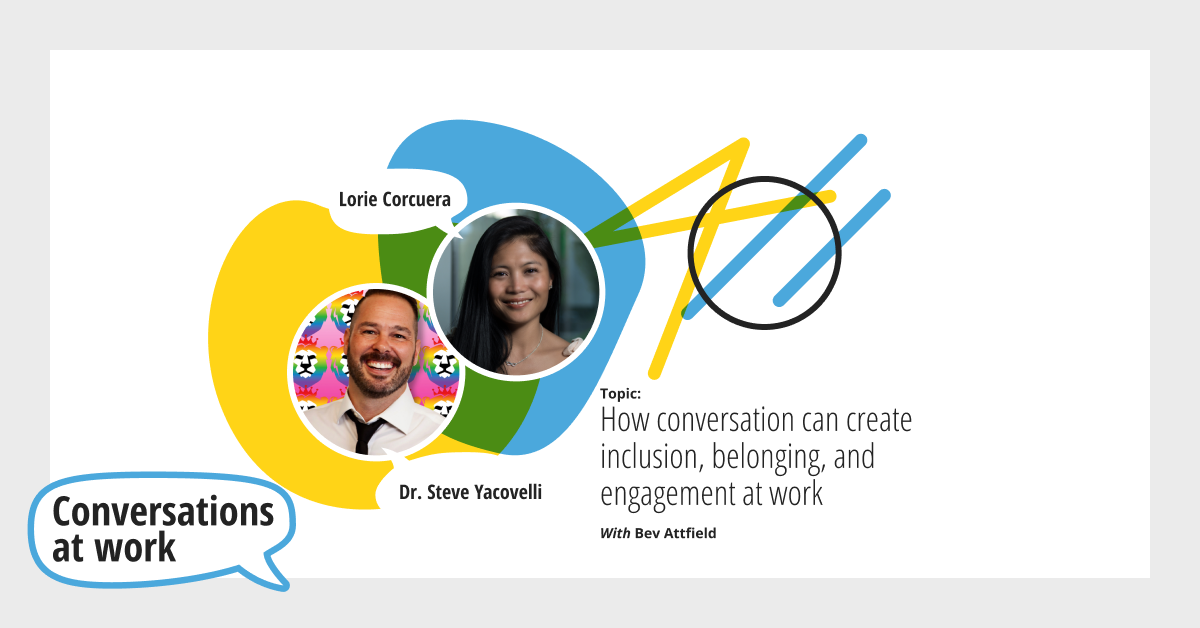 How conversation can create inclusion, belonging, and engagement at work