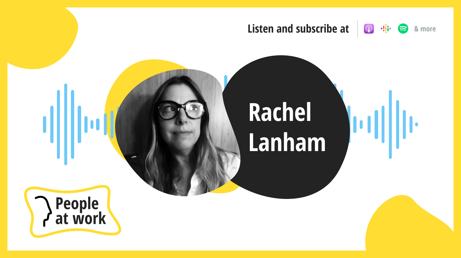 The challenges and opportunities of hybrid work with Rachel Lanham