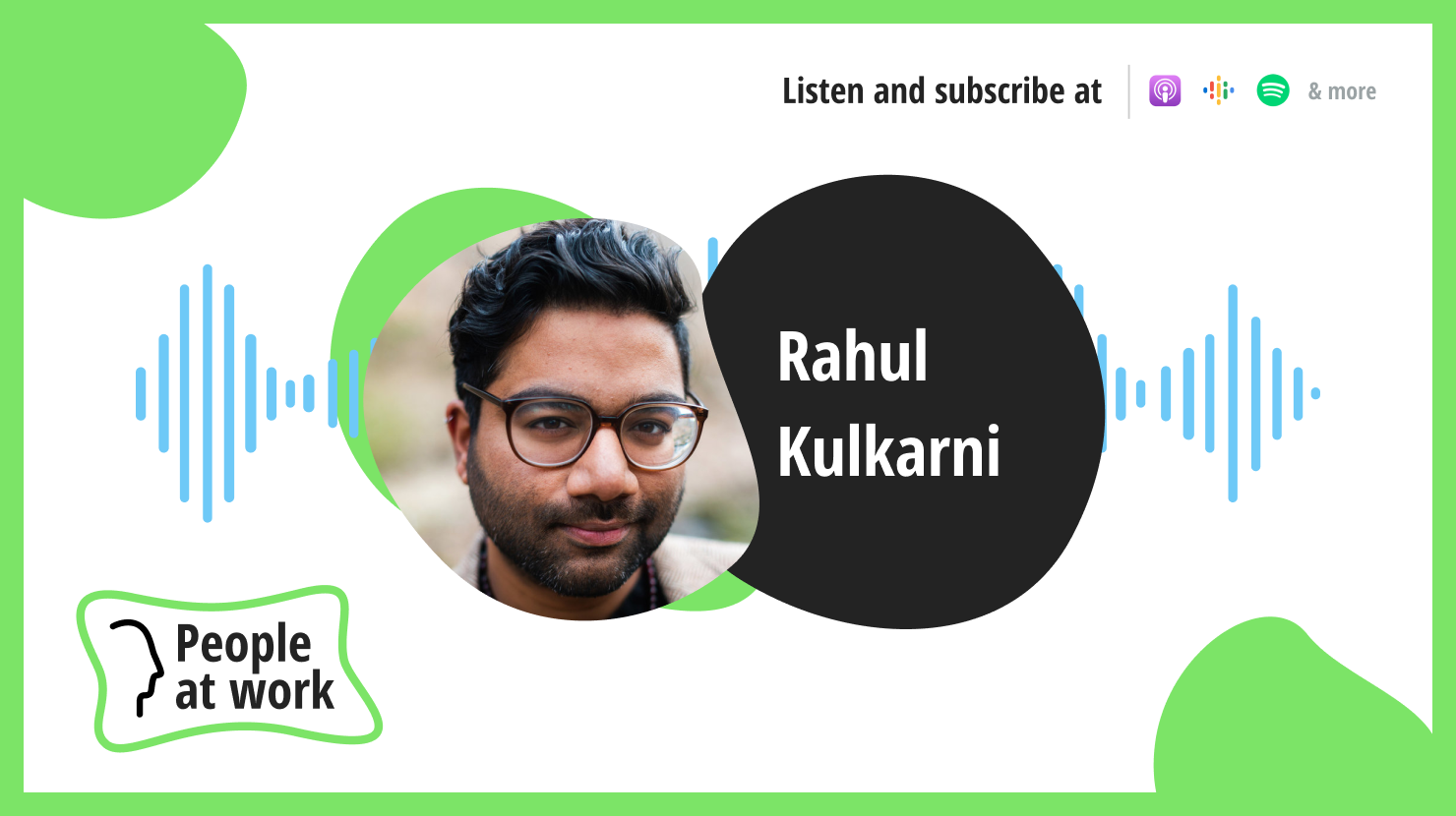 Improving emotional and mental well-being in the workplace with Rahul Kulkarni