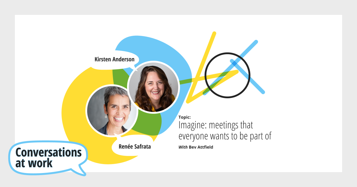 Imagine: meetings that everyone wants to be part of